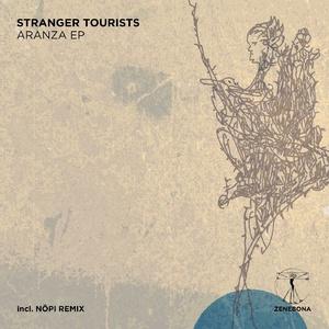 Stranger Tourists - Aranza EP
