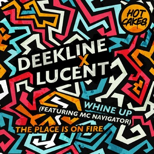 Deekline, Navigator, Lucent - Whine Up / The Place Is On Fire
