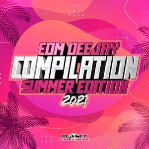 VA - EDM Deejay Compilation 2021 (Summer Edition)