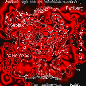 Sebjak, Fahlberg - New Dimension (The Remixes)